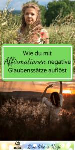 Die Macht der Gedanken - Wie du mit Affirmationen negative Glaubenssätze auflöst