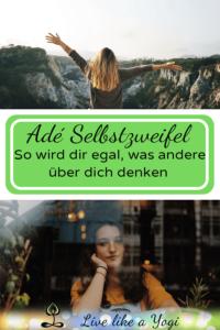 Adé Selbstzweifel - So wird dir egal, was andere über dich denken