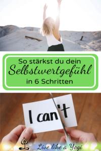 So stärkst du dein Selbstwertgefühl – sechs Schritte zu mehr Selbstvertrauen