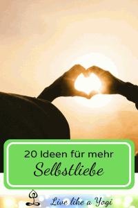 20 Ideen für mehr Selbstliebe