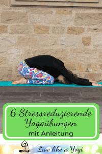 6 Stressreduzierende Yogaübungen mit Anleitung
