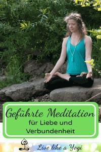 Geführte Meditation für Liebe und Verbundenheit
