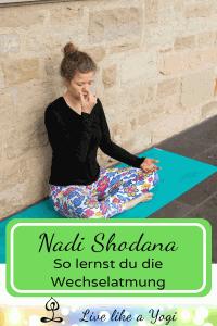 Nadi Shodana – So lernst du die Wechselatmung des Pranayama