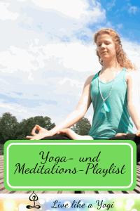 Yoga- und Meditations-Playlist für Entspannung und Entschleunigung 2
