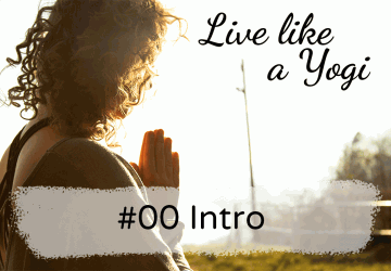 Live Llike a Yogi Podcast #00 Intro