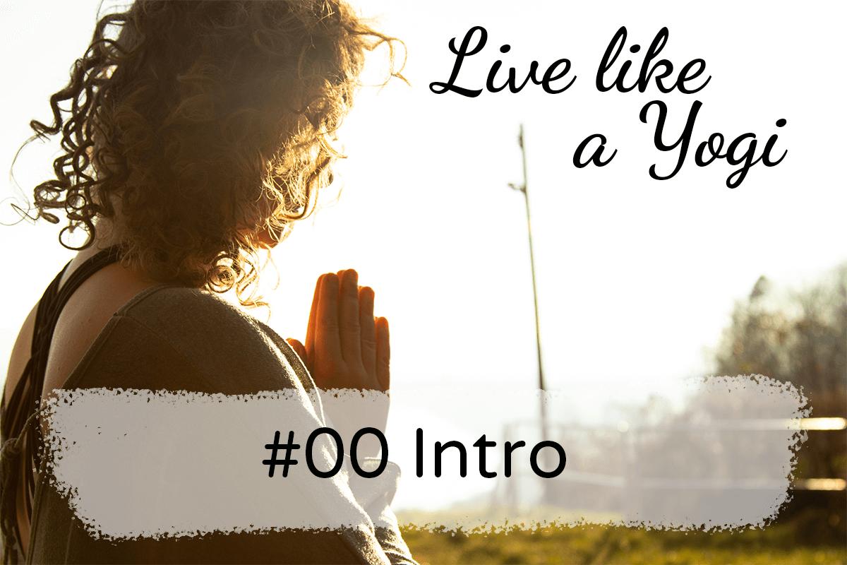 Live Llike a Yogi Podcast #00 Intro