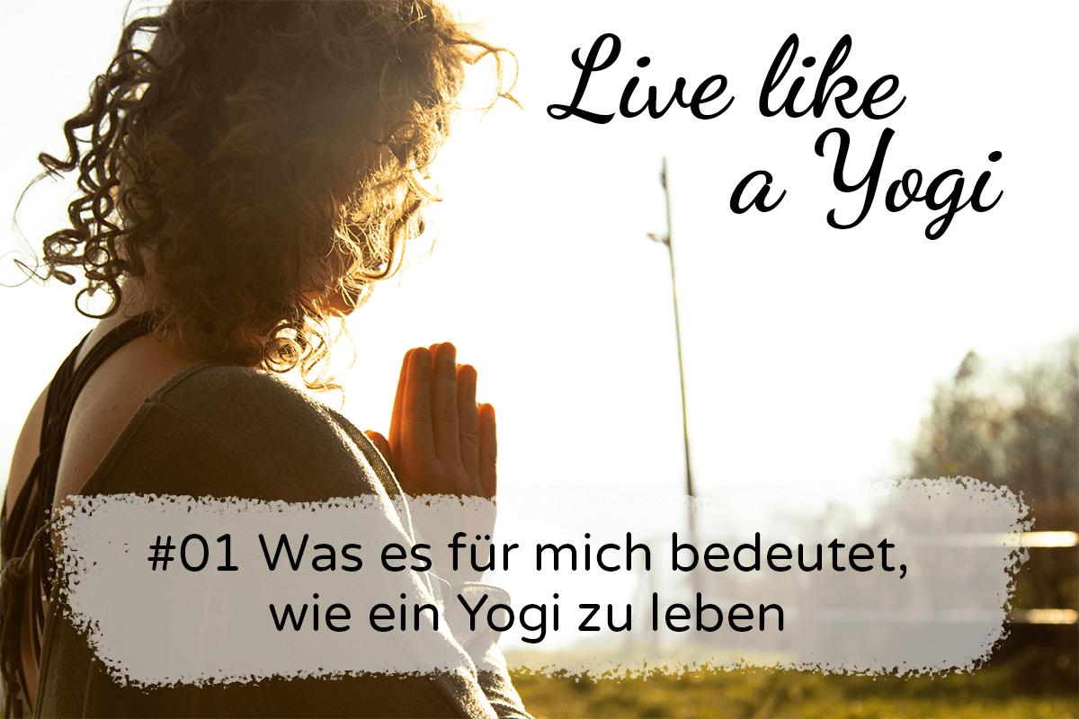 Episodencover #01 Was es für mich bedeutet wie ein Yogi zu leben
