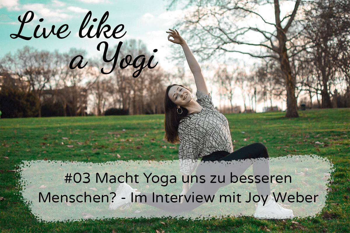#03 Macht Yoga uns zu besseren Menschen - Im Interview mit Joy Weber (1)