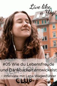 #05 Wie du Lebensfreude und Dankbarkeit entwickelst - Interview mit Lena Wagenführer (1)